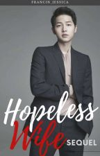 HOPELESS WIFE (SEQUEL) by francin_jessica