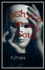 pshyco in my soul by fi_jihan