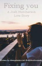 Fixing you -Josh Hutcherson Love Story by alwaysantisocial