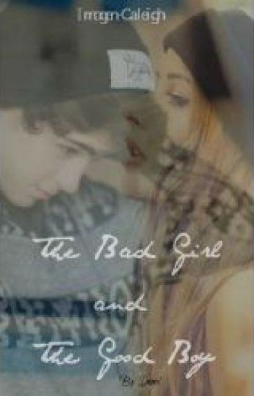 The Bad Girl and The Good Boy (#Wattys2014)
