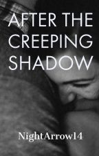 After The Creeping Shadow by NightArrow14