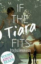 If the Tiara Fits by ItsJulesssss