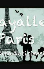 Hayaller Paris by biradetisimsiz