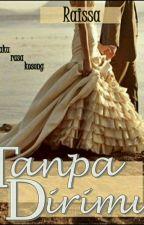 TANPA DIRIMU by raissazoey