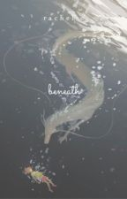 beneath // by hollahero_