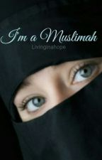 I'm a Muslimah - Islamic Quotes Collection by BrokennessLeftInside