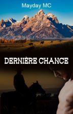 Dernière chance [Gay] (première partie - édition) by Mayday-fic