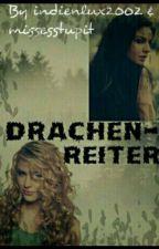 Drachenreiter by indienlux2002