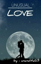 Unusual Love by anandita63
