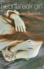 heartbreak girl by hanakox_