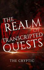 The REALM of TRANSCRIPTED QUESTS   Writing Contests by TheCRYPTIC_