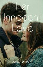 Her Innocent Love by Neha397