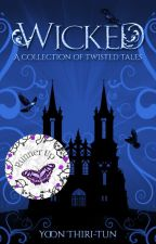Wicked - A Collection of Twisted Tales by stelliferous-