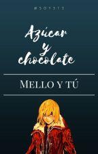 Azucar y chocolate [Mello y tú] (PAUSADA TEMPORALMENTE) by Soy313