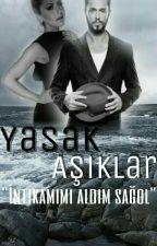 YASAK AŞIKLAR by yazarinizz_