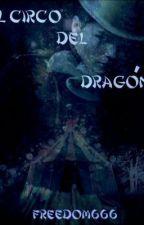 El Circo del Dragón. by Freedom666
