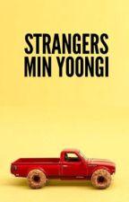 strangers • 민윤기 by minbaekhyungwon