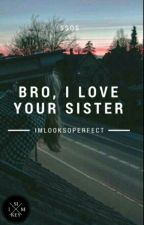 Bro, I love your sister //A.I by ImLookSoPerfect