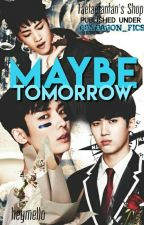 Maybe Tomorrow [by: heymello] by pentagon_fics