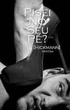 Pisei No Seu Pé? - [Hickmann] Vol. 3 by DethSilva
