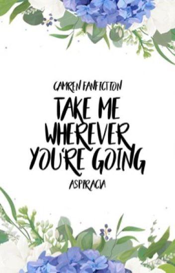 Take Me Wherever You're Going