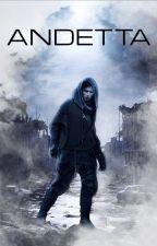 Andetta (Skończone) by -FirstLostGirl-