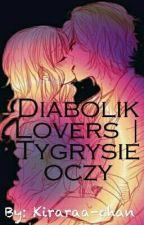 Diabolik Lovers | Tygrysie oczy by Kiraraa-chan