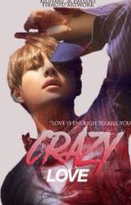 Crazy Love ++ Taehyung by Xiuhani_26