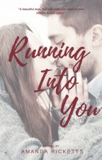 Running Into You by WriterGirl30