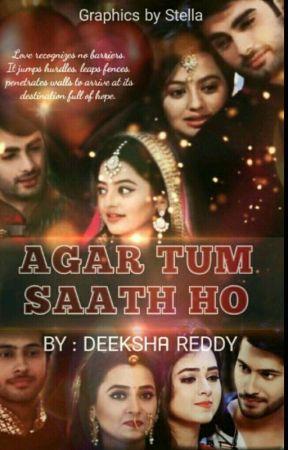 Agar Tum Saath Ho..!! #Watty2017 (Completed)  by DeekshaReddy23