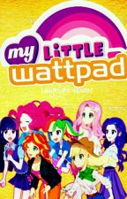 My Little Wattpad. © by Laughlight-Mousse