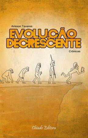 Evolução Decrescente (degustação) by ArissonTavares