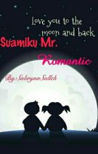 Suamiku Mr. Romantic by SabrynaSalleh