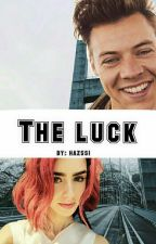 The luck || h.s. ✔ by hazssi