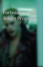 Forbidden fruit: Jokers Progeny by Louisa532