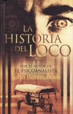 La historia del loco - John Katzenbach by MariaDubraGonzalez