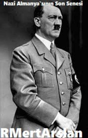 Nazi Almanyasının Son Senesi Savaşın 1 Ocak 1945 16 Nisan 1945