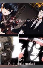 Hellsing x Reader x Black Butler (Horror Contest) by Reiji_Sakamakai