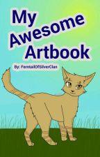 My Awesome Artbook by FerntailOfSilverClan