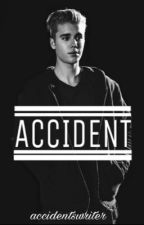 ACCIDENT (w/ Justin Bieber) by accidentswriter