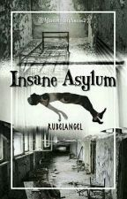 Insane Asylum «Rubelangel» by Harriet_Stylinson27