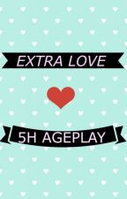 Extra Love (5H Ageplay) by camren_fantasies