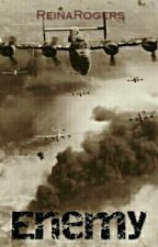 Enemy~World War II by ReinaRogers