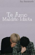 ~Te Amo Maldito Idiota~  Hozi♡ by Danazurlo