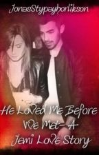 He Loved Me Before We Met- A Jemi Love Story by Jonas_Lovato_1D_5SOS