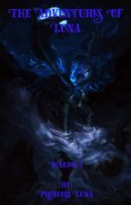 The Adventures Of Luna #1 Run in with a broken past by DarkLuna600