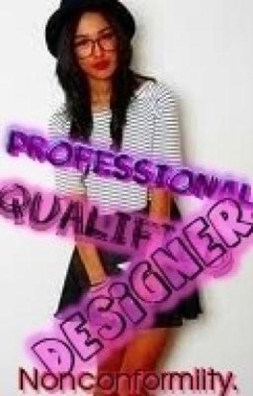 Professional, Qualified Designer. ♥