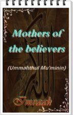 Mothers of the Believers(Ummathul Mu'minin) by Imraah