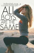 All boys are the same by InfiniteLove_x