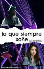 Lo que Siempre soñé (2da Temporada) by barbaracriaturitaxD